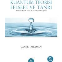 Kuantum Teorisi, Felsefe Ve Tanrı - Caner Taslaman