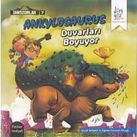 Dinozorlar 7 : Ankylosaurus Duvarları Boyuyor (Poster Hediyeli)