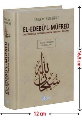 El-Edebü'l-Müfred (Küçük Boy-Metinsiz) Hadislerle Müslümanın Edep Ve Ahlakı(Ciltli)