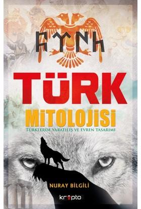 Türk Mitolojisi - Nuray Bilgili