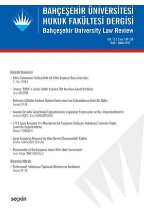 Bahçeşehir Üniversitesi Hukuk Fakültesi Dergisi Cilt:12 Sayı:149 – 150 Ocak – Şubat 2017