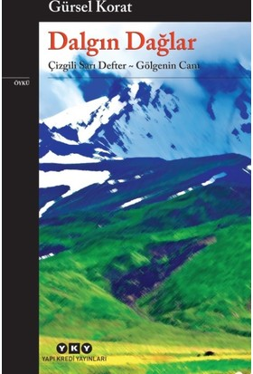 Dalgın Dağlar:Çizgili Sarı Defter-Gölgenin Canı