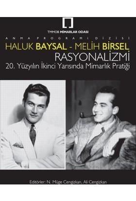 Haluk Baysal - Melih Birsel Rasyo-Nalizmi: 20. Yüzyılın İkinci Yarısında Mimarlık