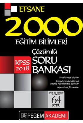 Pegem Yayınları 2018 KPSS Eğitim Bilimleri Çözümlü Efsane 2000 Soru Bankası