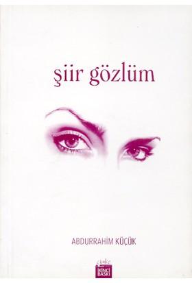 Şiir Gözlüm - Abdurrahim Küçük