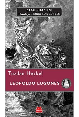 Tuzdan Heykel - Leopoldo Lugones