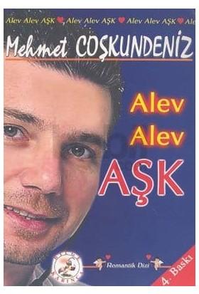 Alev Alev Aşk / Mehmet Coşkundeniz