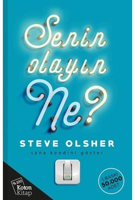 Senin Olayın Ne? - Steve Olsher