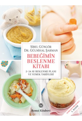 Bebeğimin Beslenme Kitabı : 5-24 Ay Beslenme Planı ve Yemek - Gülnihal Şarman