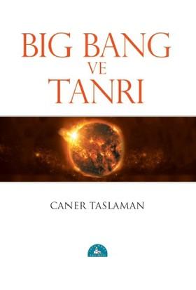 Big Bang Ve Tanrı - Caner Taslaman