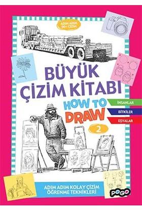 Büyük Çizim Kitabı:2 How To Draw (Adım Adım Kolay Çizim Öğrenme Kitabı)