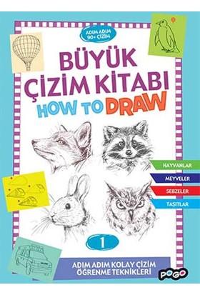 Büyük Çizim Kitabı :1How To Draw (Adım Adım Kolay Çizim Öğrenme Kitabı)
