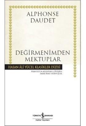Değirmenimden Mektuplar - Hasan Ali Yücel Klasikleri (Ciltli - Alphonse Daudet