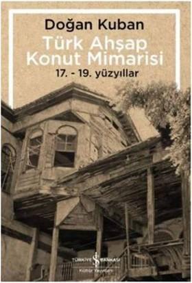 Türk Ahşap Konut Mimarisi - 17.19. Yüzyıllar