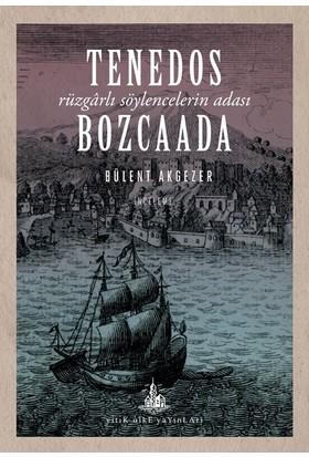 Tenedos Bozcaada :Rüzgarlı Söylencelerin Adası