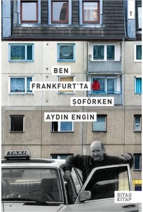 Ben Frankfurt'ta Şoförken
