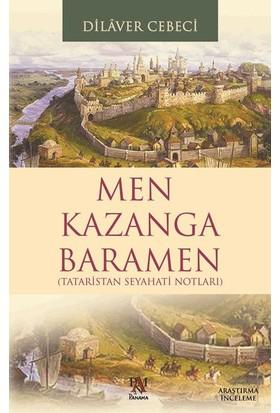 Men Kazanga BaramenTataristan Seyahatı Notları