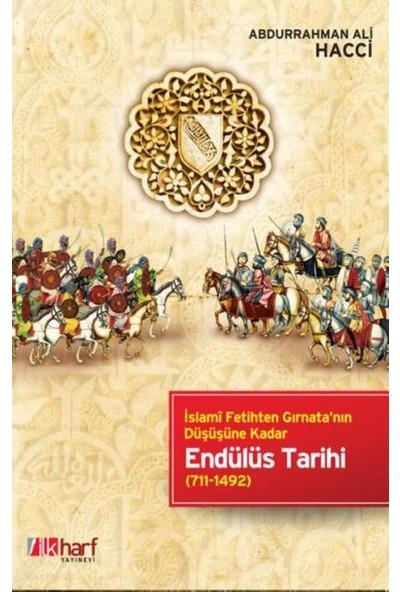 Endülüs Tarihi-İslami Fetihten Gırnata'nın Düşüşüne Kadar 711-1492