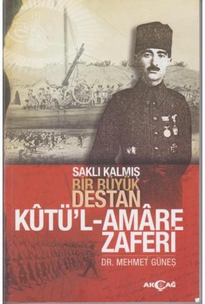 Saklı Kalmış Bir Büyük Destan:Kutü'l Amare Zaferi - Mehmet Güneş