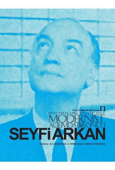 Modernist Açılımda Bir Öncü: Seyfi Arkan