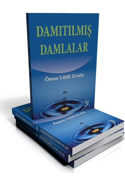Damıtılmış Damlalar - Ömer Lütfi Ersöz