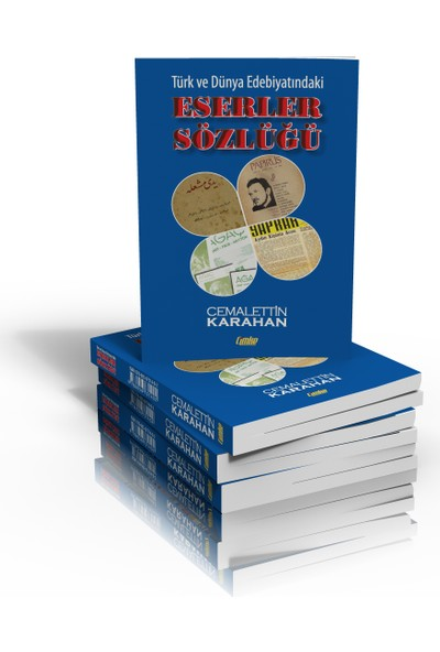 Türk ve Dünya Edebiyatındaki Eserler Sözlüğü - Cemalettin Karahan