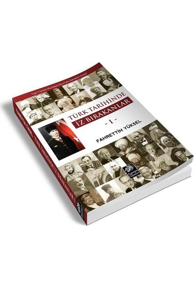 Türk Tarihinde İz Bırakanlar 1
