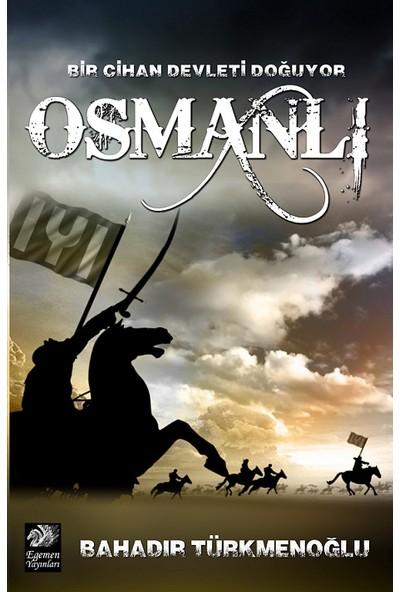 Bir Cihan Devleti Doğuyor Osmanlı