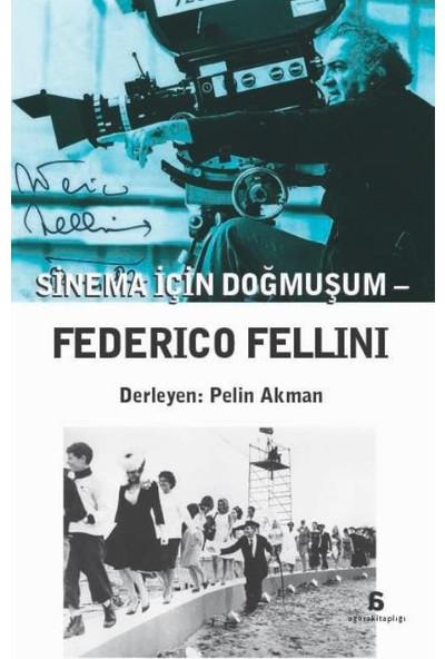 Sinema İçin Doğmuşum : Federico Fellini