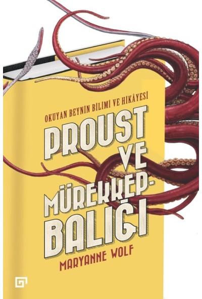 Proust Ve Mürekkepbalığı:Okuyan Beynin Bilimi Ve Hikayesi