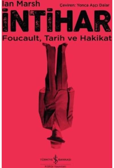 İntihar : Foucault, Tarih Ve Hakikat
