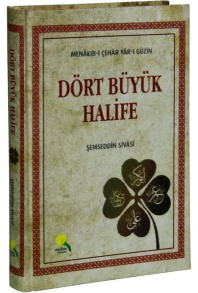 Dört Büyük Halife : Menakıb-I Çehar Yar-ı Güzin(Ciltli)