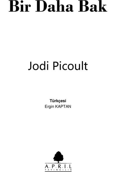 Bir Daha Bak-Jodi Picoult