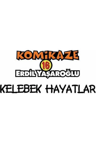 Komikaze 16- Kelebek Hayatlar-Erdil Yaşaroğlu