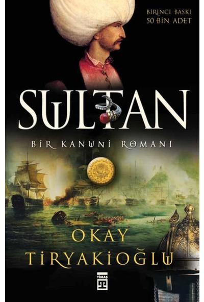 Sultan: Bir Kanuni Romanı - Okay Tiryakioğlu