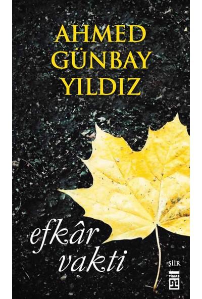 Efkar Vakti - Ahmed Günbay Yıldız