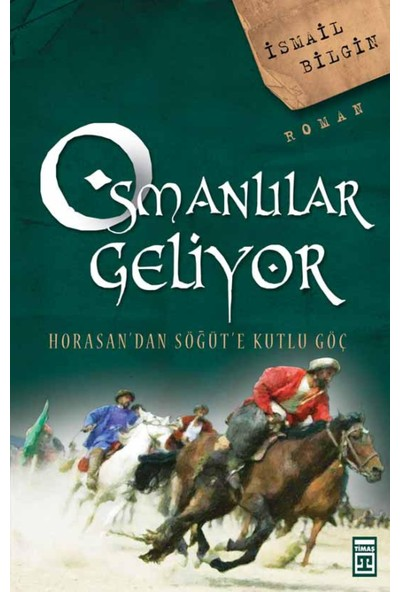 Diriliş - Osmanlılar Geliyor - İsmail Bilgin
