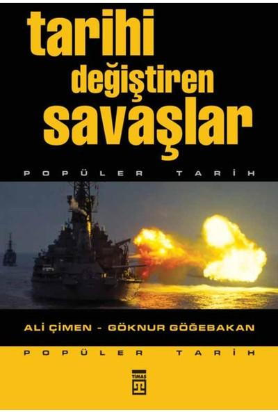 Tarihi Değiştiren Savaşlar - Ali Çimen