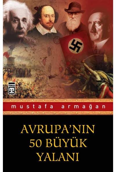 Avrupa'nın 50 Büyük Yalanı - Mustafa Armağan