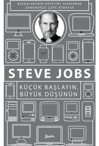 Küçük Başlayın, Büyük Düşünün - Steve Jobs