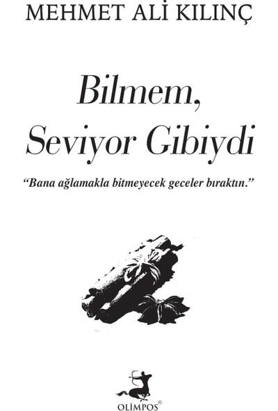 Bilmem Seviyor Gibiydi - Mehmet Ali Kılınç