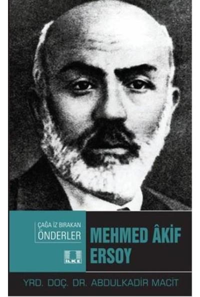 Mehmed Akif Ersoy:Çağa İz Bırakan Önderler