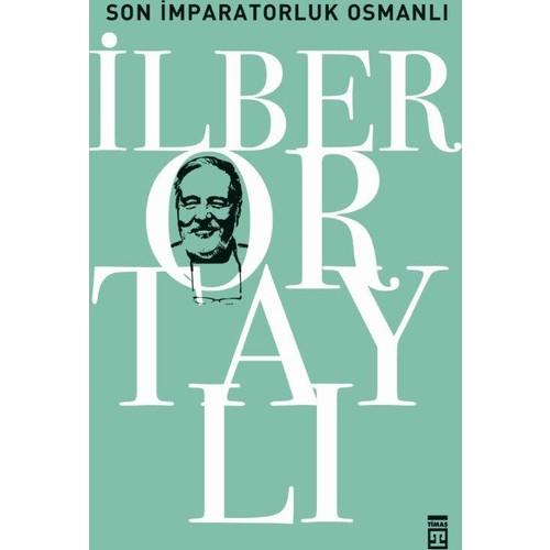 Son İmparatorluk Osmanlı / Osmanlıyı Keşfetmek 2 - İlber Ortaylı