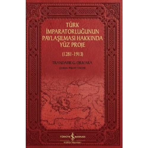 Türk İmparatorluğunun Paylaşılması Hakkında Yüz Proje (1281-1913) - Trandafir G. Djuvara