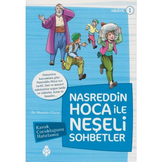 Nasreddin Hoca İle Neşeli Sohbetler 1:Kavuk Çocukluğunu Hatırlamış - Mustafa Uluçay