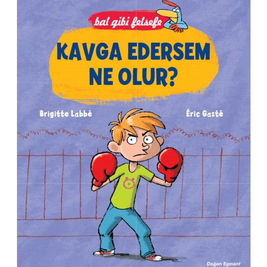 Bal Gibi Felsefe: Kavga Edersem Ne Olur?