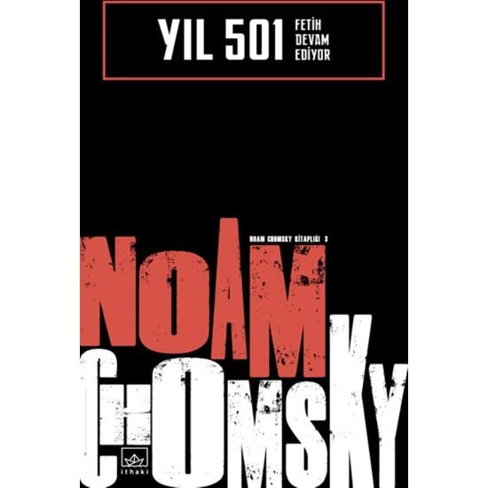 Yıl 501:Fetih Devam Ediyor - Noam Chomsky