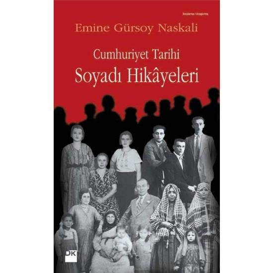Cumhuriyet Tarihi Soyadı Hikayeleri - Emine Gürsoy Naskali