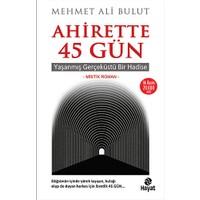Ahirette 45 Gün - Mehmet Ali Bulut