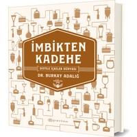 İmbikten Kadehe – Distile İçkiler Dünyası (Ciltli) - Burkay Adalığ